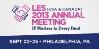 LES (USA & Canada) 2013 Annual Meeting: IP Matters in Every Deal. Sept 22-25, Philadelphia, PA