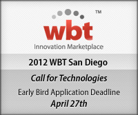 WBT 2012 San Diego: Call for technologies. Early bird application deadline, April 27th.