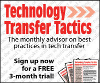 Technology Transfer Tactics: the monthly advisor on best practices in tech transfer. Sign up now for a free 3-month trial.